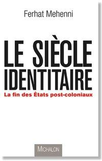 le siècle identitaire